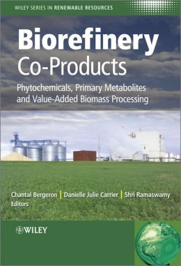 Biorefinery Co-Products: Phytochemicals, Primary Metabolites and Value-Added Biomass Processing