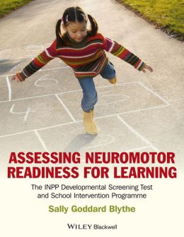 Assessing Neuromotor Readiness for Learning: The INPP Developmental Screening Test and School Intervention Programme