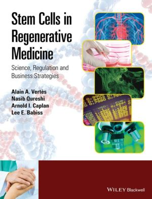 Stem Cells in Regenerative Medicine: Science, Regulation and Business Strategies
