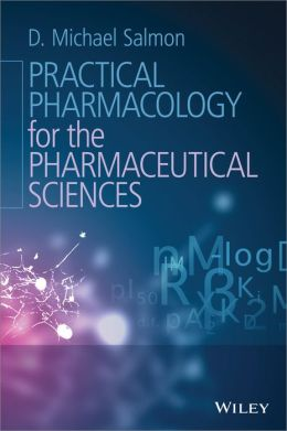 Practical Pharmacology for the Pharmaceutical Sciences
