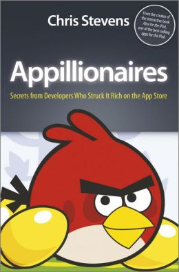Appillionaires: Secrets from Developers Who Struck It Rich on the App Store