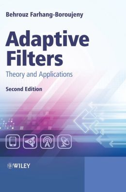 Adaptive Filters: Theory and Applications Behrouz Farhang-Boroujeny