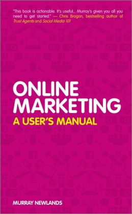 Online Marketing: A User's Manual