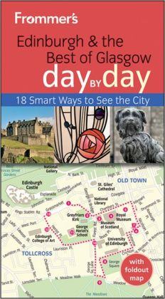 Frommer's Edinburgh and the Best of Glasgow Day By Day