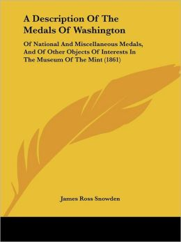 A Description Of The Medals Of Washington