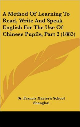 A Method Of Learning To Read, Write And Speak English For The Use Of Chinese Pupils, Part 2 (1883)