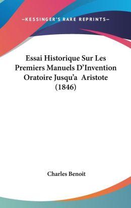 Essai Historique Sur Les Premiers Manuels D'Invention Oratoire Jusqu'A Aristote (1846)