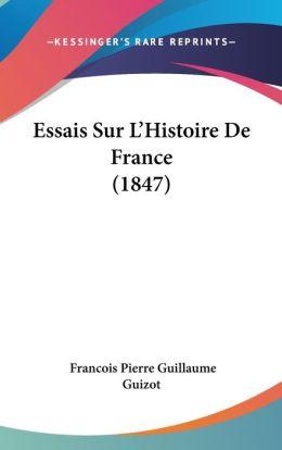 Essais Sur L'Histoire De France (1847)
