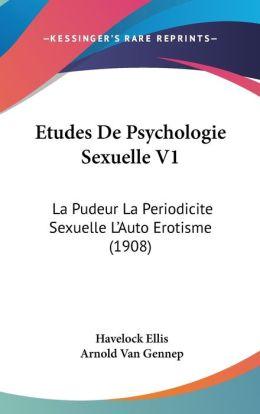 Etudes De Psychologie Sexuelle V1