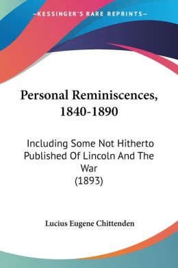 Personal Reminiscences, 1840-1890