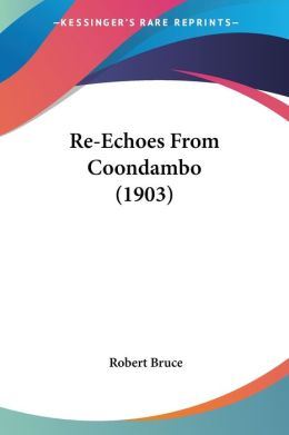 Re-Echoes From Coondambo (1903)