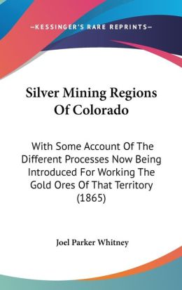 Silver Mining Regions Of Colorado