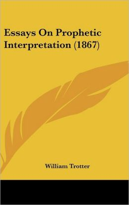 Essays On Prophetic Interpretation (1867)