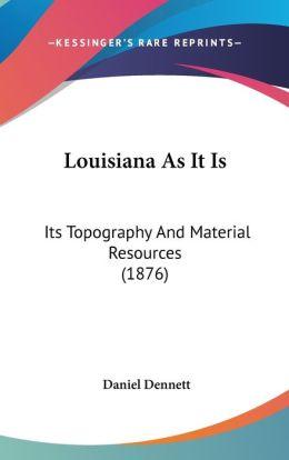 Louisiana As It Is