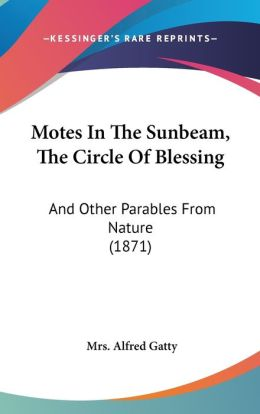 Motes In The Sunbeam, The Circle Of Blessing
