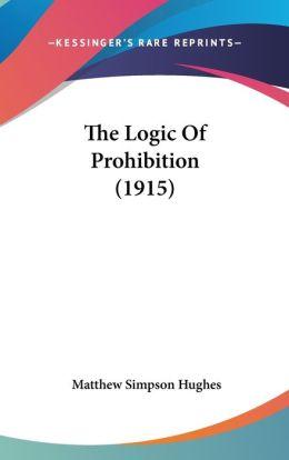 The Logic Of Prohibition (1915)