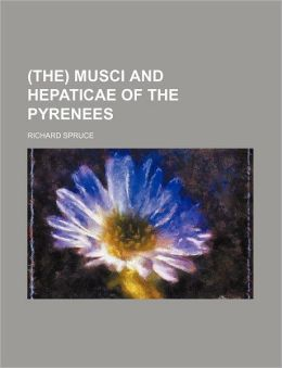 Musci and Hepaticae of the Pyrenees