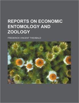 Reports on Economic Entomology and Zoology