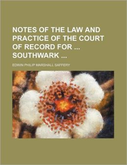 Notes of the Law and Practice of the Court of Record for Southwark