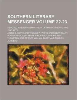 Southern Literary Messenger Volume 22-23; Devoted to Every Department of Literature and the Fine Arts
