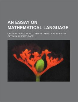 An Essay on Mathematical Language; or, an Introduction to the Mathematical Sciences