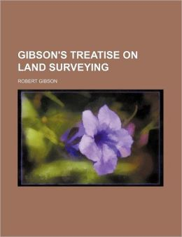 Gibson's Treatise on Land Surveying