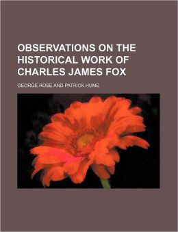 Observations on the Historical Work of Charles James Fox