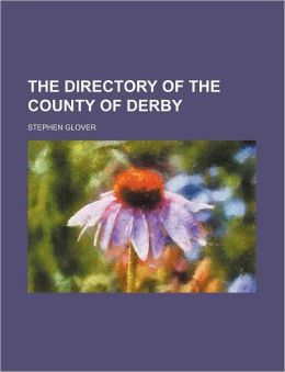 The Directory of the County of Derby