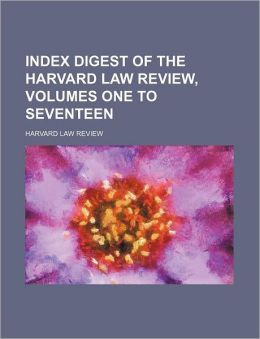 Index digest of the Harvard law review, volumes one to seventeen