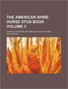 The American Shire Horse Stud Book