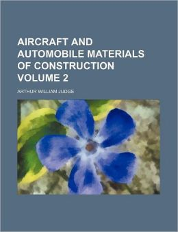 Aircraft and Automobile Materials of Construction