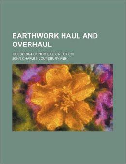 Earthwork Haul and Overhaul; Including Economic Distribution