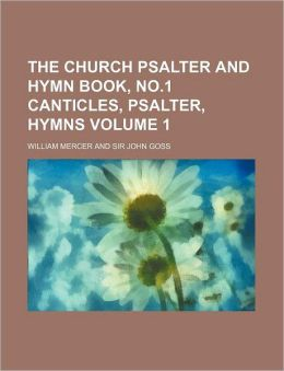 The Church Psalter and Hymn Book, No 1 Canticles, Psalter, Hymns