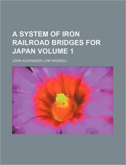 A System of Iron Railroad Bridges for Japan