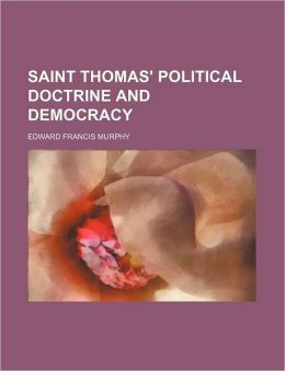 Saint Thomas' Political Doctrine and Democracy