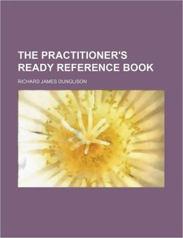 The Practitioner's Ready Reference Book