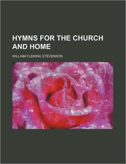 Hymns for the Church and Home