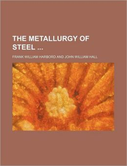 The Metallurgy of Steel