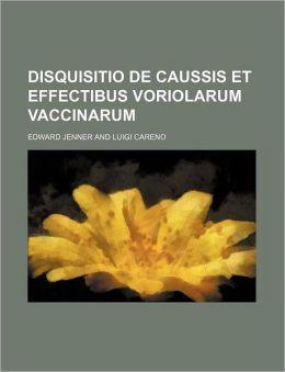 Disquisitio de Caussis et Effectibus Voriolarum Vaccinarum