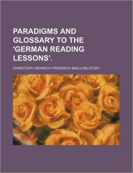 Paradigms and Glossary to the 'German Reading Lessons'