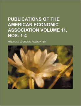 Publications of the American Economic Association Volume 11, Nos 1-4