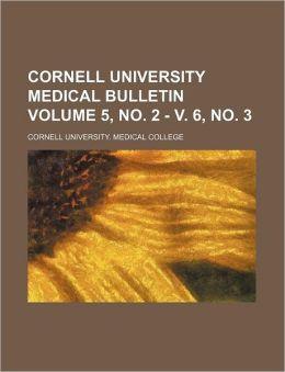 Cornell University Medical Bulletin Volume 5, No 2 - V 6, No