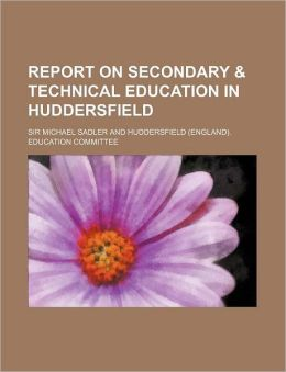 Report on Secondary and Technical Education in Huddersfield