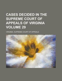 Cases Decided in the Supreme Court of Appeals of Virginia Volume 29
