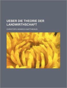 Ueber Die Theorie der Landwirthschaft