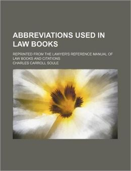 Abbreviations Used in Law Books; Reprinted from the Lawyer's Reference Manual of Law Books and Citations