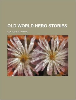 Old World Hero Stories