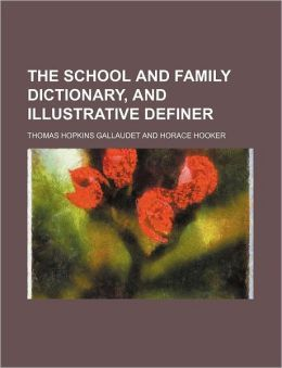 The School and Family Dictionary, and Illustrative Definer