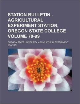 Station Bulletin - Agricultural Experiment Station, Oregon State College