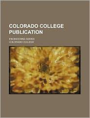 Colorado College Publication; Engineering Series